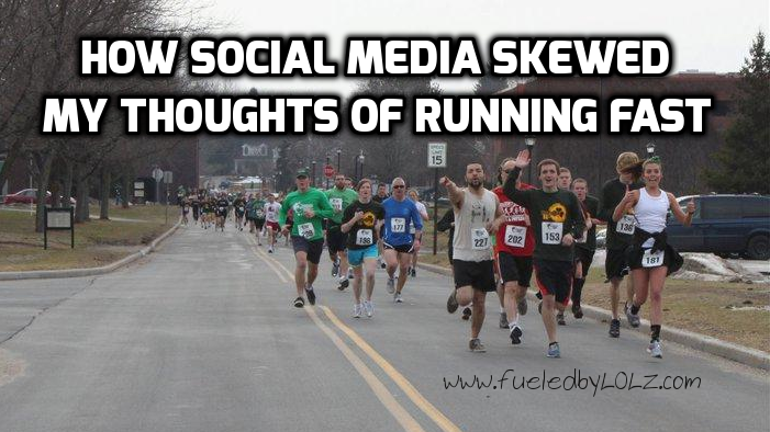 how social media skewed my thoughts of running fast 1