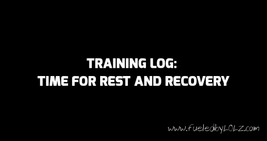 Training Log: Time for Rest and Recovery