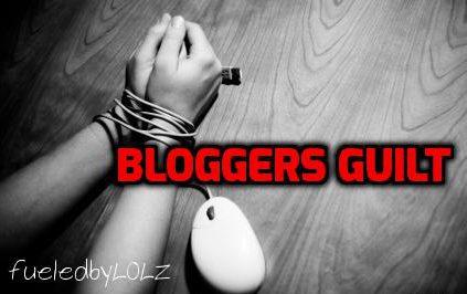 Bloggers Guilt