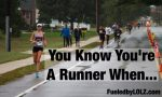 You Know You're a RunnerWhen…