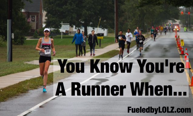 You Know You're a Runner When…