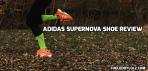 adidas Supernova ShoeReview