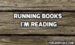 Running Books I'm Reading