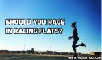 Should You Race in RacingFlats?