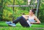 NonRunning Workout Ideas