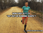 "How Easy is it to ""Get Out of Running Shape""?"