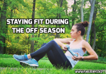 Staying Fit During the Off Season