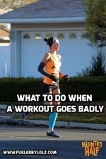 What to do When a Workout Goes Badly
