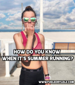 How do You Know When it's SummerRunning?