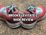 Brooks Levitate 2Review